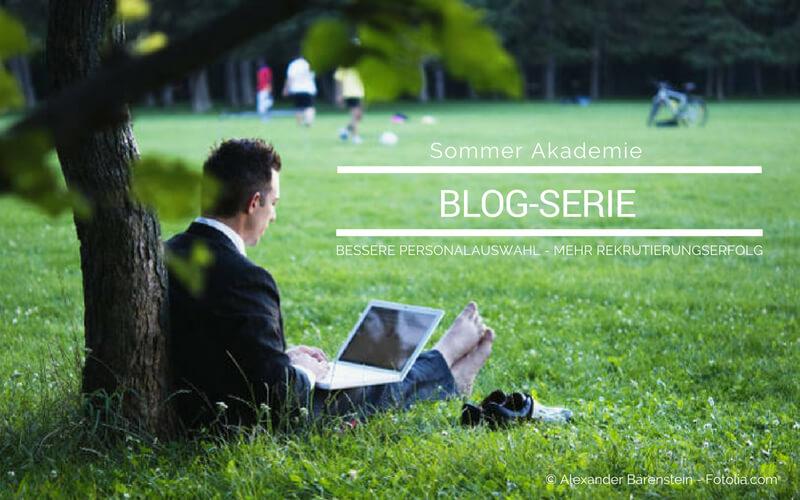 Blog-Serie auf Rekrutierungserfolg.de Bessere Personalauswahl - mehr Rekrutierungserfolg