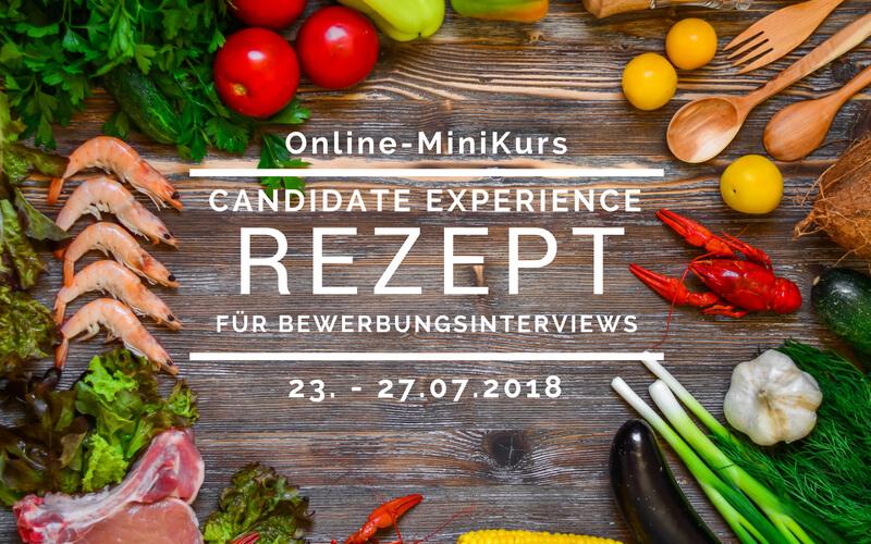 Online MiniKurs Candidate Experience Rezept für Bewerbungsinterviews