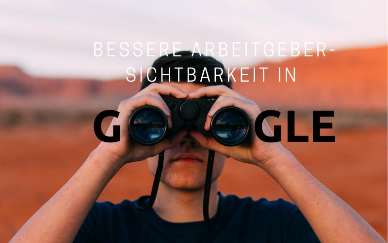 Arbeitgeber-Sichtbarkeit in Google