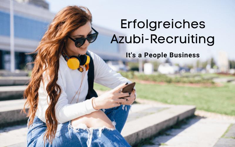 Erfolgreiches Azubi-Recruiting