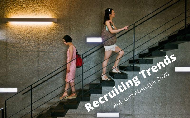 Recruitingtrends 2020 - Auf- und Absteiger